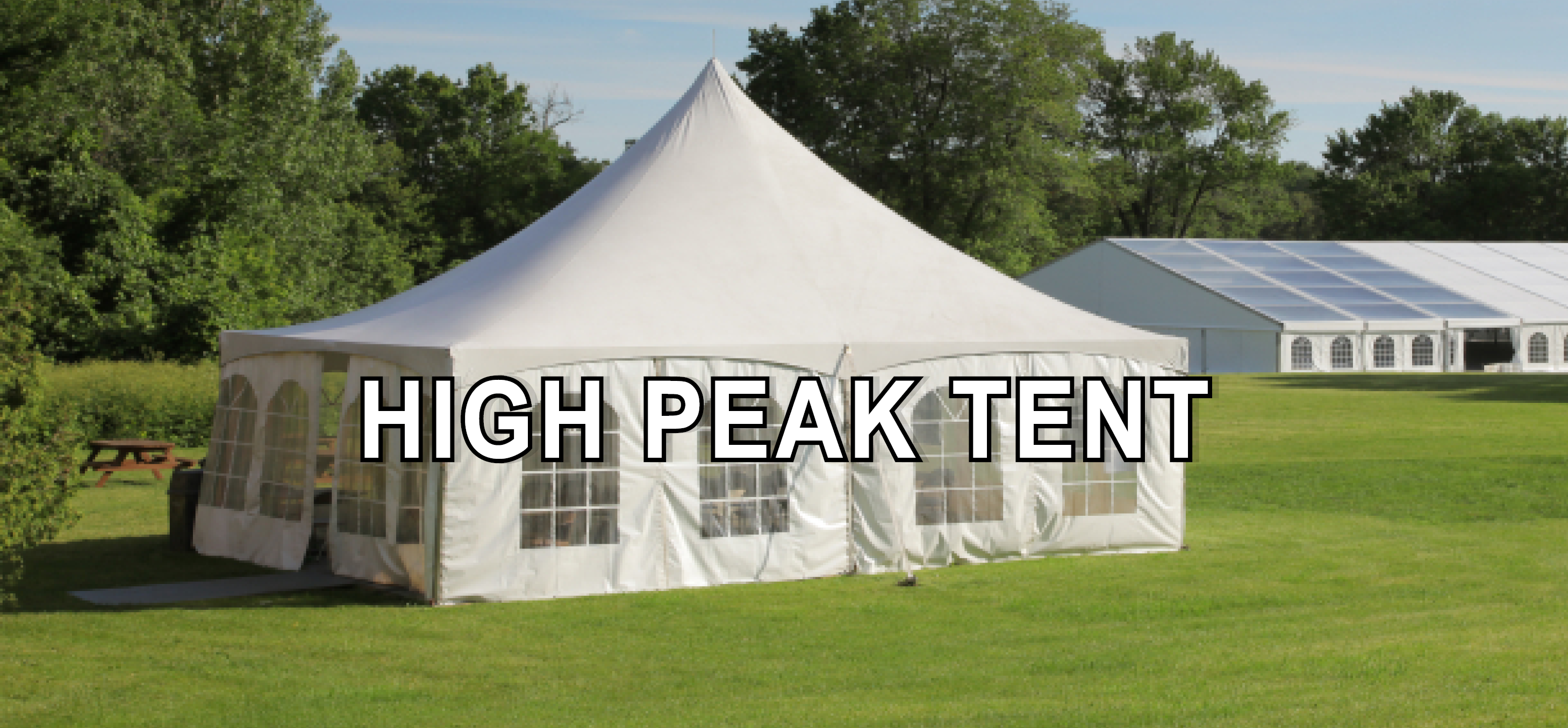 HIGH PEAK TENT RENTAL SIZES INCLUDE BUT ARE NOT LIMITED TO: